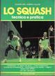 Cover of Lo squash. Tecnica e pratica