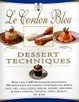 Cover of Le Cordon Bleu Dessert Techniques
