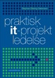 Cover of Praktisk it-projektledelse