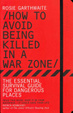 Cover of How to Avoid Being Killed in a Warzone
