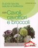 Cover of Buona tavola, salute e bellezza con cavoli, cavolfiori e broccoli
