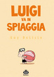 Cover of Luigi va in spiaggia