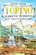 Cover of Torino senza vie di mezzo