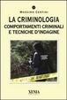 Cover of La criminologia. Comportamenti criminali e tecniche d'indagine