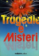 Cover of Tragedie e misteri