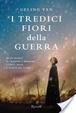 Cover of I tredici fiori della guerra