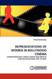 Cover of REPRESENTATIONS OF WOMEN IN BOLLYWOOD CINEMA