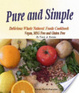 Cover of Pure and Simple, Delicious Whole Natural Foods Cookbook. Vegan, MSG Free and Gluten Free