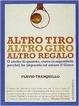 Cover of Altro tiro, altro giro, altro regalo
