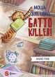 Cover of Molla quel libro, gatto killer!