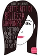 Cover of Sette riti di bellezza giapponese