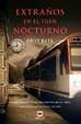 Cover of Extraños en el tren nocturno