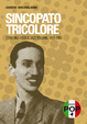 Cover of Sincopato tricolore. C'era una volta il jazz italiano 1900-1960
