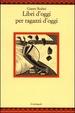 Cover of Libri d'oggi per ragazzi d'oggi