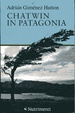 Cover of Chatwin in Patagonia