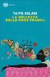 Cover of La bellezza delle cose fragili