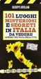 Cover of 101 luoghi misteriosi e segreti in Italia da vedere almeno una volta nella vita