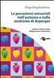 Cover of Le percezioni sensoriali nell'autismo e nella sindrome di Asperger