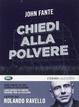 Cover of Chiedi alla polvere