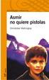 Cover of Asmir no quiere pistolas