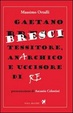Cover of Gaetano Bresci tessitore, anarchico e uccisore di re