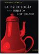 Cover of La psicología de los objetos cotidianos