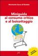 Cover of Miniguida al consumo critico e al boicottaggio