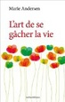 Cover of L'art de se gâcher la vie