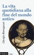 Cover of La vita quotidiana alla fine del mondo antico