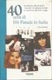 Cover of Quaranta anni di hit parade in Italia