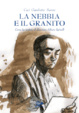 Cover of La nebbia e il granito