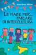 Cover of Le fiabe per...parlare di intercultura