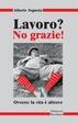 Cover of Lavoro? No grazie!