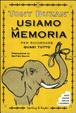 Cover of Usiamo la memoria per ricordare quasi tutto