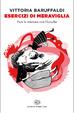 Cover of Esercizi di meraviglia