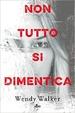 Cover of Non tutto si dimentica