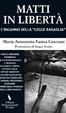 Cover of Matti in libertà. L'inganno della legge Basaglia