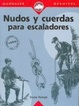 Cover of Nudos y cuerdas para escaladores