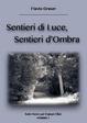 Cover of Sentieri di luce, sentieri d'ombra