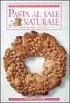 Cover of Pasta al sale naturale