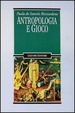 Cover of Antropologia e gioco