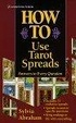 Cover of How To Use Tarot Spreads