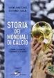 Cover of Storia dei mondiali di calcio