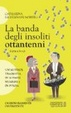 Cover of La banda degli insoliti ottantenni