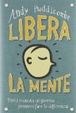 Cover of Libera la mente