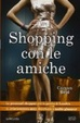 Cover of Shopping con le amiche