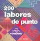 Cover of 200 labores de punto para crear y combinar