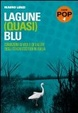 Cover of Lagune (quasi) blu. Condizioni di vita e di salute degli stagni costieri in Italia