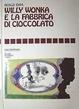 Cover of willy wonka e la fabbrica di cioccolato
