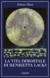 Cover of La vita immortale di Henrietta Lacks